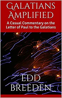 pauls letter to the galatians galatians amplified a casual commentary on the letter of 4465