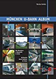 Muenchen U-bahn Album: All Munich Metro Stations in Colour (Urban Transport in Germany) (German and English Edition)