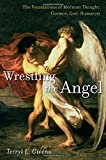 Wrestling the Angel: The Foundations of Mormon