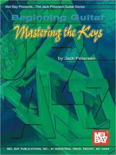 Book Mel Bay Beginning Guitar: Mastering the Keys by Jack Petersen (2002-04-01)
