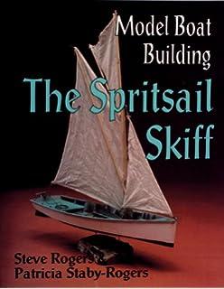 Model boat building made simple steve rogers patricia staby rogers model boat building the spritsail skiff fandeluxe Gallery