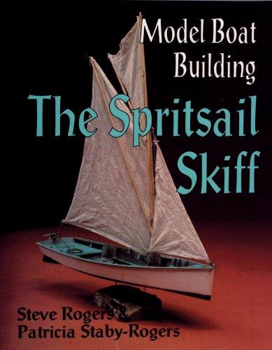 Model Boat Building: The Spritsail (Model Ships Boats)