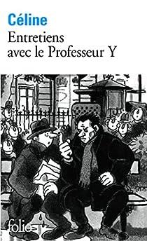 Entretiens avec le professeur Y par Céline