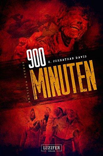 900 Minuten  Zombie Thriller  Die Fortsetzung Des Endzeit Bestsellers  Apokalypse Dystopie