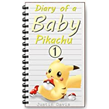 Baby Pikachu's First Day: Playtime with Baby Pokemon (Diary of a Baby Pikachu Book 1)