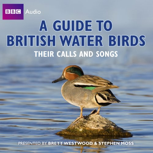 A Guide To British Water Birds: Their Calls And Songs by BBC Books