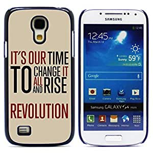 Graphic4You It's Our Time To Change It All And Rise Revolution Message Quote Hard Case Cover for Samsung Galaxy S4 Mini