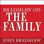 Bradshaw On: The Family: A New Way of Creating Solid Self-Esteem | John Bradshaw