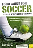 Food Guide for Soccer, Gloria Averbuch and Nancy Clark, 1841262889