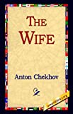 The Wife, Anton Chekhov, 1421806045