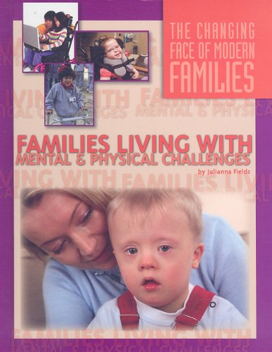 Download Families Living with Mental and Physical Challenges (Changing Face of Modern Families (Library)) pdf