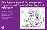 The Funnier Side of Retirement for Engineers and People of the Technical Persuasion, Gregory K. McMillan and Stanley Weiner, 1934394289