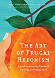 A tweak here, a twiddle there; every strategy in The Art Of Frugal Hedonism has been designed to help you target the most important habits of mind and action needed for living frugally but hedonistically. Apply a couple, and you'll definitely have...