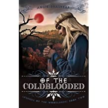 Of the Coldblooded (Legends of the Woodlands) (Volume 2)