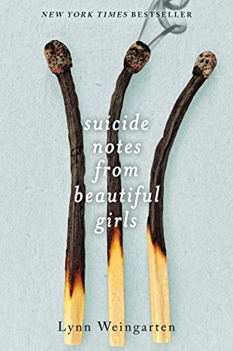 Suicide Notes from Beautiful Girls by [Weingarten, Lynn]