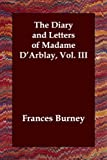 The Diary and Letters of Madame D'Arblay, Fanny Burney, 1847027636