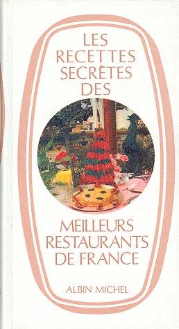 Recettes Secretes Des Meilleurs Restaurants de France (Les) (Cuisine - Gastronomie - Vin) (French Edition)