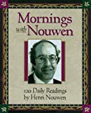 Mornings with Henri J. M. Nouwen, Evelyn Bence, 1569550573