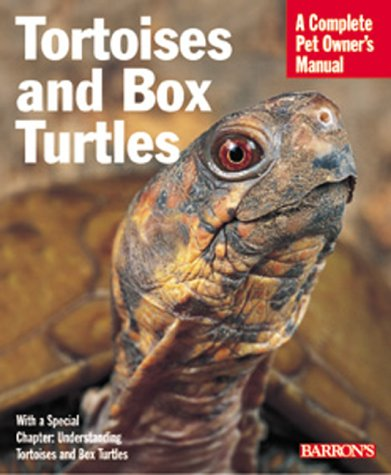 Tortoises and Box Turtles (Complete Pet Owner's Manuals)