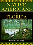 Native Americans in Florida, Kevin M. McCarthy, 1561641820