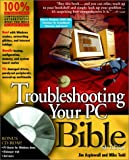 Troubleshooting Your PC Bible, Jim Aspinwall and Mike Todd, 0764535102