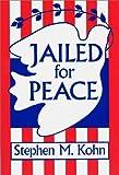 Jailed for Peace, Stephen M. Kohn, 0275927768