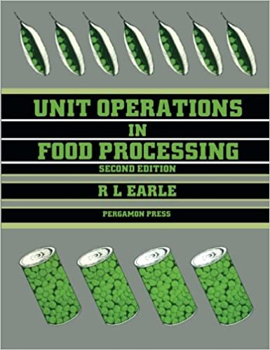 Unit Operations in Food Processing, Second Edition
