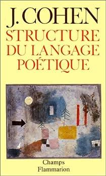 Structure du langage poétique par Cohen (II)