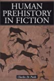 Human Prehistory in Fiction, Charles De Paolo, 0786414170