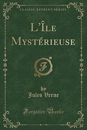 L'Ile Mysterieuse (Classic Reprint)  [Verne, Jules] (Tapa Blanda)
