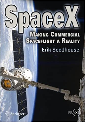 c0655f2a7f4 SpaceX  Making Commercial Spaceflight a Reality (Springer Praxis Books)  2013th Edition