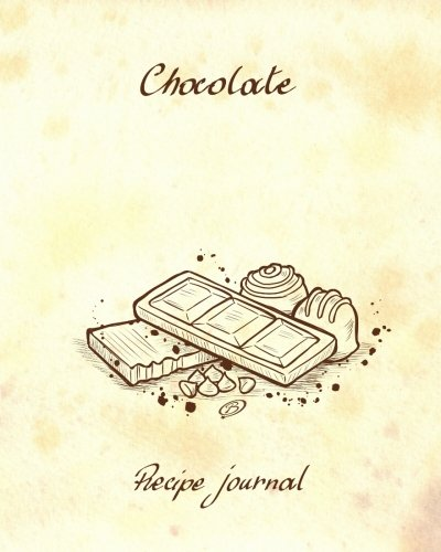 Chocolate - Recipe Journal: Blank Cookbook - 60 Recipes - 8x10 inches by Barbara Pelizzoli