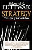 Strategy, Edward N. Luttwak, 067483996X