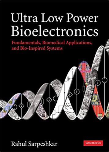 Book Ultra Low Power Bioelectronics: Fundamentals, Biomedical Applications, and Bio-Inspired Systems
