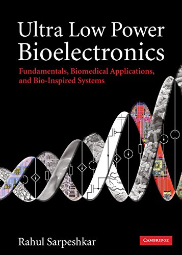 Ultra Low Power Bioelectronics: Fundamentals, Biomedical Applications, and Bio-Inspired Systems