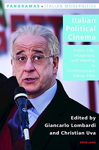 Italian Political Cinema: Public Life, Imaginary, and Identity in Contemporary Italian Film (Panoramas) by Peter Lang AG, Internationaler Verlag der Wissenschaften