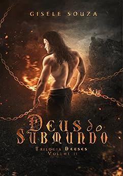 Deus do Submundo (Trilogia Deuses Livro 2) por [Souza, Gisele]