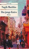 Das junge Kairo (Unionsverlag Taschenbücher)