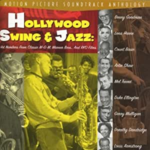 Hollywood Swing & Jazz: Hot Numbers From Classic M-G-M, Warner Bros. & RKO Films