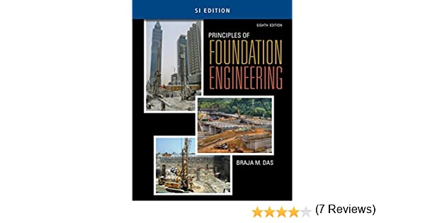 Principles of foundation engineering si edition braja m das principles of foundation engineering si edition braja m das 9781305081567 amazon books fandeluxe Image collections