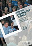 img - for Political Communication in Britain: Polling, Campaigning and Media in the 2015 General Election book / textbook / text book