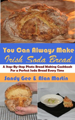 Irish Soda Bread (You Can Always Make Book 4) by [Gee, Sandy]