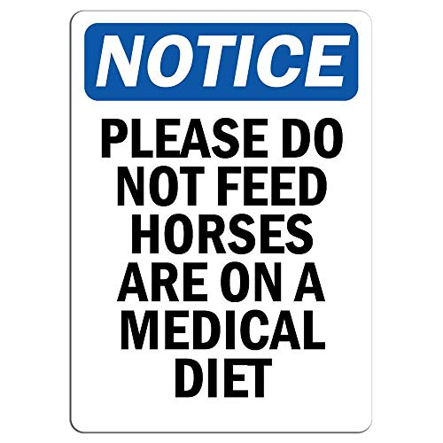 - Notice Please Do Not Feed Horses are On A Medical Diet Sign Store Sign Metal Sign Warning Saftey Sign Pre-drilled Holes for Easy Mounting