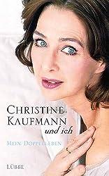 Christine Kaufmann und ich: Mein Doppelleben