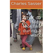 What do kids look like during a war?