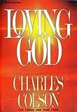 Loving God, Charles M. Colson, 0310470315