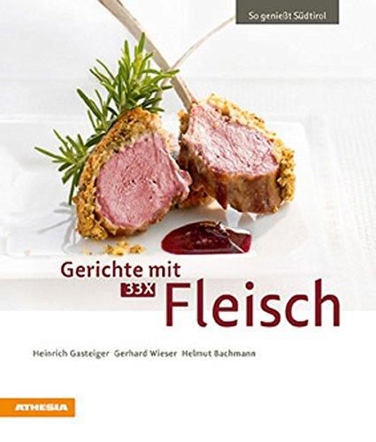 Gerichte mit 33 X Fleisch (So genießt Südtirol)