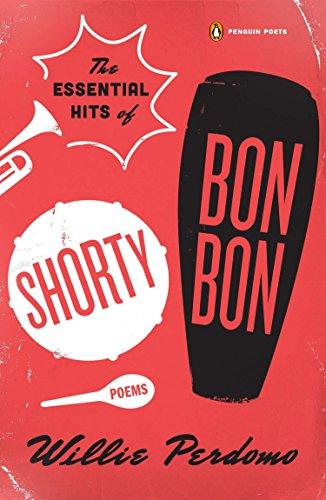 The Essential Hits of Shorty Bon Bon: Poems (Penguin Poets)
