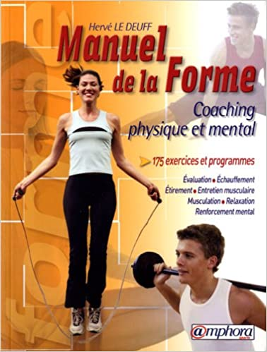 Lire un Le manuel de la forme : Coaching physique et mental pdf