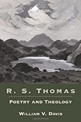 R. S. Thomas: Poetry and Theology